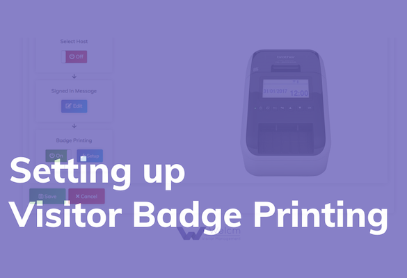 Setting Up Visitor Badge Printing (Welcm)
